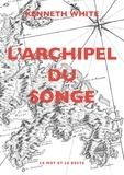 Kenneth White - L'archipel du songe.