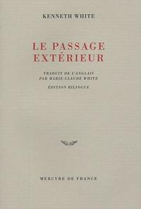 Kenneth White - Le passage extérieur - Edition bilingue anglais-français.