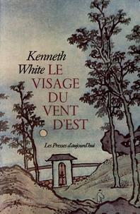 Kenneth White - Le visage du vent d'Est.