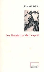 Kenneth White - Les finisterres de l'esprit - Rimbaud, Segalen et moi-même, essais.