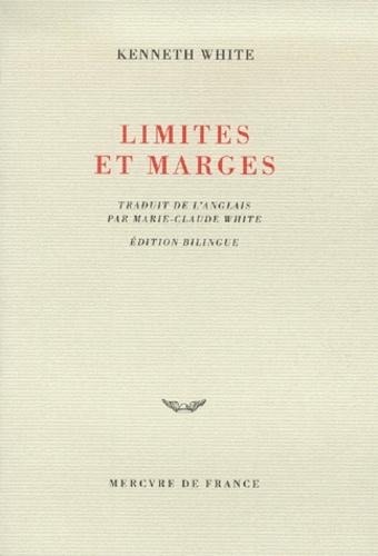 Kenneth White - Limites et marges - Edition bilingue.