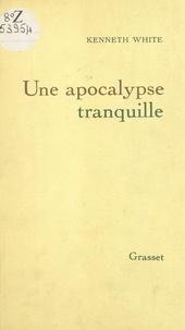 Kenneth White - Une apocalypse tranquille - Crise et création dans la culture occidentale.