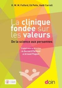 Kenneth Willima Musgrave Fulford et Ed Peile - La clinique fondée sur les valeurs - De la science aux personnes.