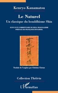 Kenryo Kanamatsu - Le Naturel - Un classique du bouddhisme Shin.