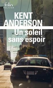 Téléchargement gratuit ebook audio Un soleil sans espoir en francais par Kent Anderson FB2 MOBI CHM 9782072838552