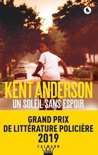 Kent Anderson - Un soleil sans espoir.
