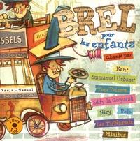 Kent et Emmanuel Urbanet - Brel pour les enfants. 1 CD audio