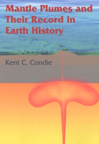 Mantle Plumes and Their Record in Earth History - Kent-C Condie   Showmesound.org