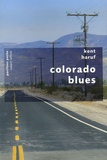 Kent Haruf - Colorado Blues.
