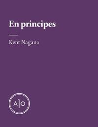 Kent Nagano - En principes: Kent Nagano.
