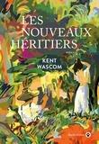 Kent Wascom - Les nouveaux héritiers.