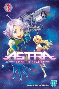 Kenta Shinohara - Astra - Lost in space Tome 3 : .