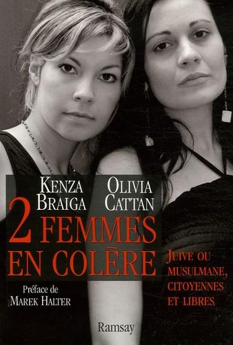 Kenza Braiga - Deux femmes en colère - Juive ou musulmane, citoyennes et libres.