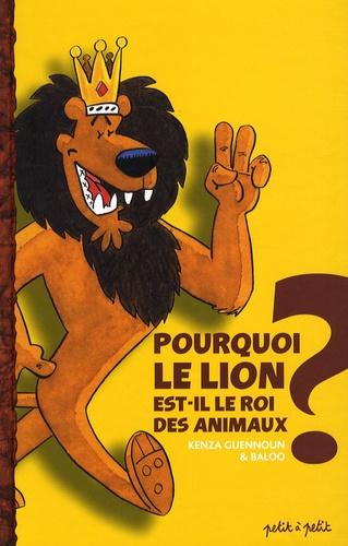 Kenza Gennoun et  Baloo - Pourquoi le lion est-il le roi des animaux ?.