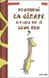Kenza Guennoun et  Baloo - Pourquoi la girafe a-t-elle un si long cou ?.