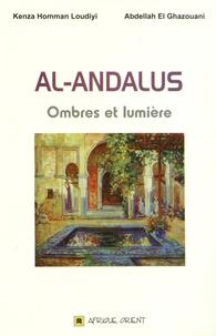 Kenza Homman Loudiyi et Abdellah El Ghazouani - Al-Andalus - Ombres et lumière.