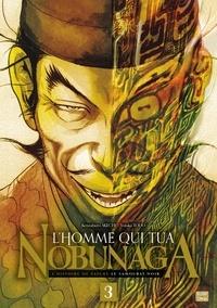 Kenzaburo Akechi et Yutaka Todo - L'homme qui tua Nobunaga Tome 3 : .