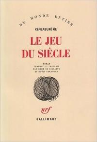 Kenzaburô Oé - Le Jeu du siècle.