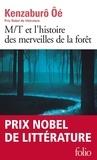 Kenzaburô Oé - M/T et l'histoire des merveilles de la forêt.