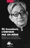 Kenzaburô Oé - OE par lui-même - Entretiens avec Ozaki Mariko.