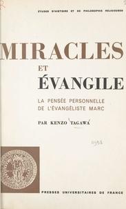 Kenzo Tagawa et R. Mehl - Miracles et Évangile - La pensée personnelle de l'évangéliste Marc.