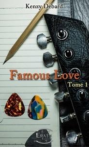 Version complète gratuite du téléchargement de bookworm Famous Love par Kenzy Debard 9782374473819 (French Edition) MOBI