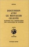 Kepler - Dissertatio cum nuncio sidereo. narratio de observatis Jovis satellitibus.