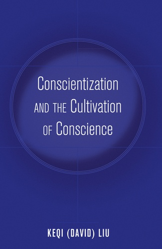 Keqi (david) Liu - Conscientization and the Cultivation of Conscience.