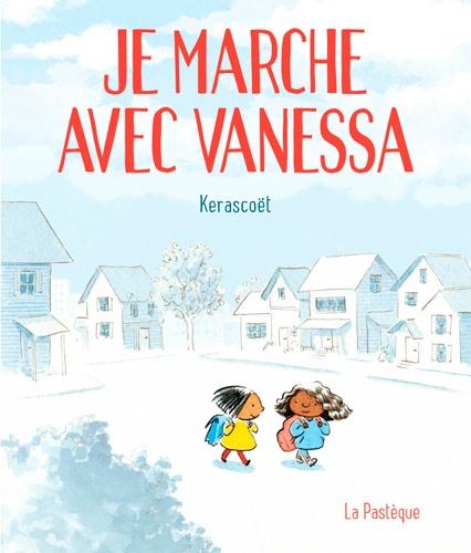 Kerascoët - Je marche avec Vanessa - Le récit tout simple d'une bonne action.