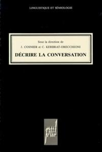 KERBRAT-ORRECCHIONI, - Décrire la conversation.