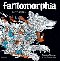 Kerby Rosanes - Fantomorphia - Carnet de coloriage & jeu d'observation.