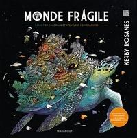Kerby Rosanes - Monde fragile.