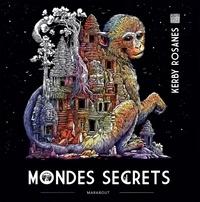 Kerby Rosanes - Mondes secrets.