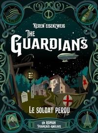 Keren Eisenzweig - The Guardians Tome 2 : Le soldat perdu.