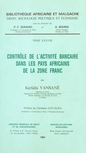 Kerfalla Yansane - Contrôle de l'activité bancaire dans les pays africains de la zone franc.