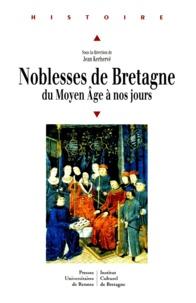 Jean Kerhervé et  KERHERVE - Noblesses de Bretagne - Du Moyen âge à nos jours, actes de la journée d'étude tenue à Guingamp le 22 novembre 1997.