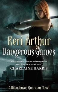 Keri Arthur - Dangerous Games - Number 4 in series.
