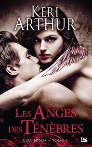 Keri Arthur - Risa Jones, T1 : Les Anges des ténèbres 1 : Risa Jones, T1 : Les Anges des ténèbres.