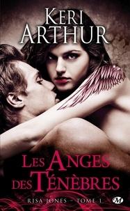 Keri Arthur - Risa Jones Tome 1 : Les anges des ténèbres.