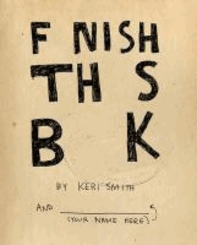 Keri Smith - Finish This Book.