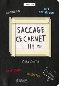 Keri Smith - Saccage ce carnet !!! - Créer, c'est détruire.