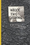 Keri Smith - Wreck this Journal Everywhere - To Create is to Destroy.