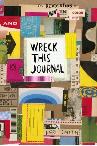 Keri Smith - Wreck This Journal: Now in Colour.
