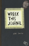 Keri Smith - Wreck this journal.