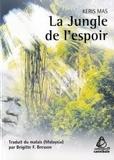Keris Mas - La Jungle de l'espoir.