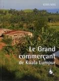 Keris Mas - Le Grand commerçant de Kuala Lumpur.