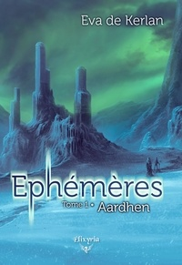 Kerlan eva De - Ephémères T1 - Aardhen.
