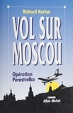 Kerlan - Vol sur Moscou - Opération Perestrelka.