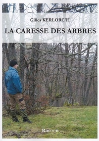 Kerlorc'h Gilles - La caresse des arbres.