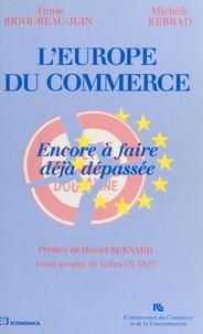 Kerrad et  Rigoureau-Juin - L'Europe du commerce - Encore à faire déjà dépassée.